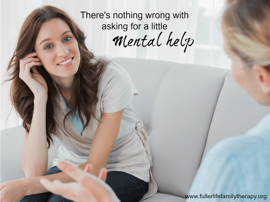 there's nothing wrong with asking for a little mental help